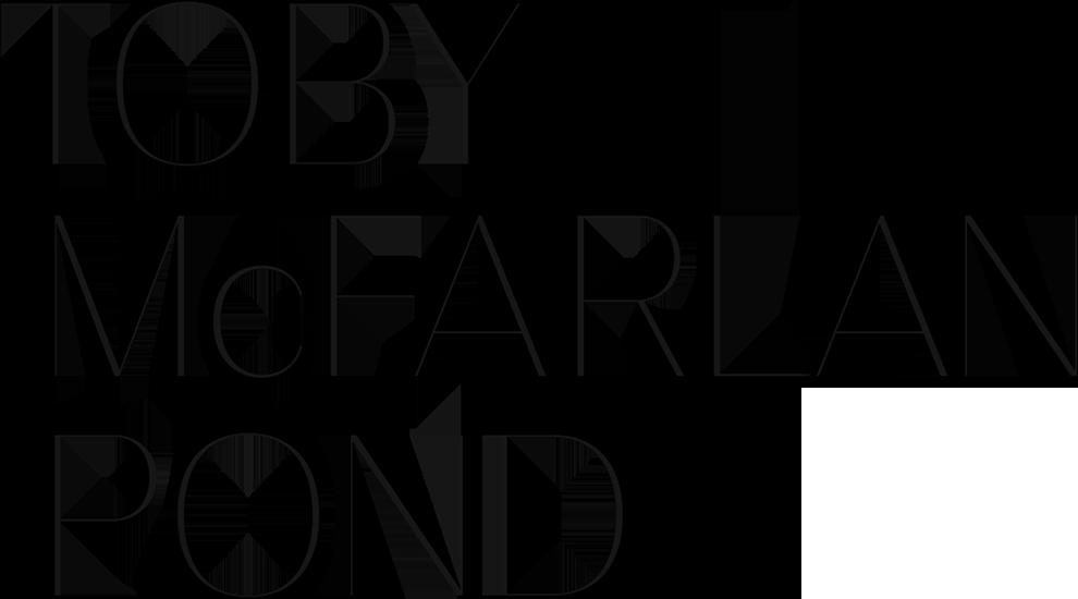 Toby McFarlan Pond